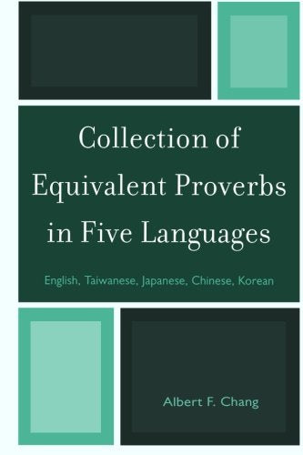 Collection of Equivalent Proverbs in Five Languages: English, Taiwanese, Japanese, Chinese, Korean