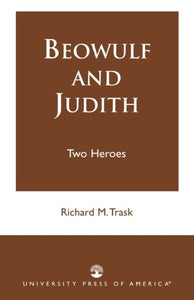 Beowulf and Judith: Two Heroes