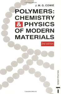 Polymers: Chemistry and Physics of Modern Materials, 2nd Edition
