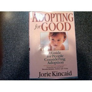 Adopting for Good: A Guide for People Considering Adoption