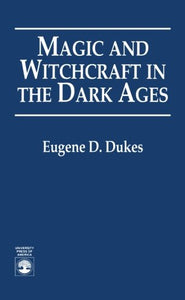 Magic and Witchcraft in the Dark Ages