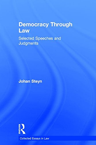 Democracy Through Law: Selected Speeches and Judgments (Collected Essays in Law)