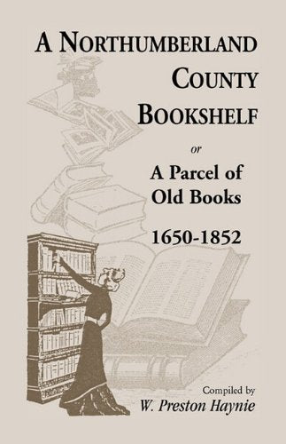 Northumberland County Bookshelf and old Books 1650-1852