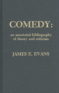 Comedy: An Annotated Bibliography of Theory and Criticism