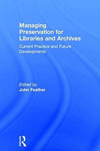 Managing Preservation for Libraries and Archives: Current Practice and Future Developments