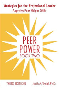 Peer Power, Book Two: Strategies for the Professional Leader