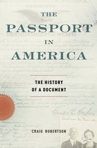 The Passport in America: The History of a Document