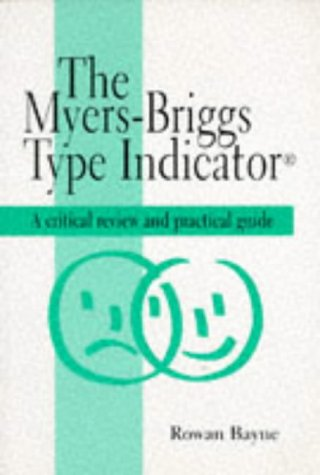 Myers-Briggs Type Indicator: A Critical Review and Practical Guide (C & H)
