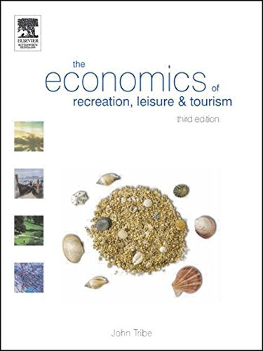 The Economics of Recreation, Leisure and Tourism, Third Edition