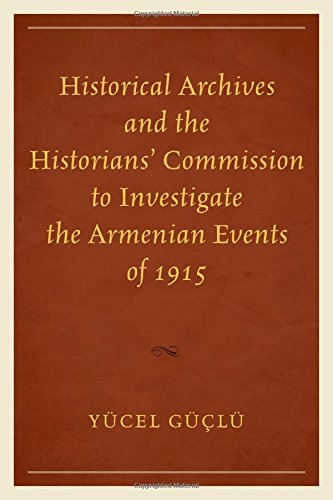 Historical Archives and the Historians' Commission to Investigate the Armenian Events of 1915