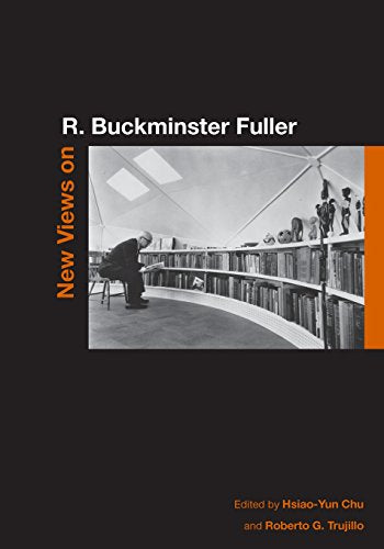 New Views on R. Buckminster Fuller