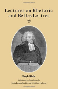 Lectures on Rhetoric and Belle-Lettres