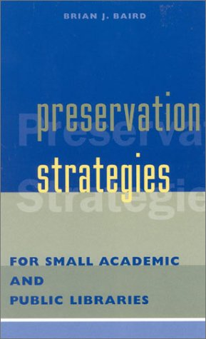 Preservation Strategies for Small Academic and Public Libraries