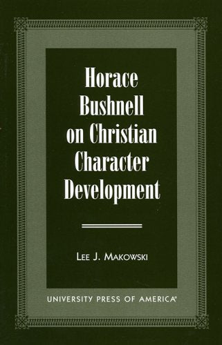 Horace Bushnell on Christian Character Development