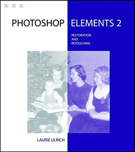 Photoshop Elements 2 Restoration and Retouching