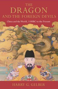 Dragon and the Foreign Devils: China and the World, 1100 Bc to the Present