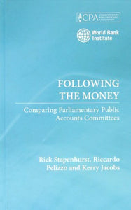 Following the Money: Comparing Parliamentary Public Accounts Committees (Commonwealth Parliamentary Association)