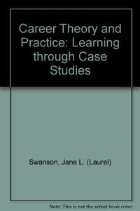 Career Theory and Practice: Learning through Case Studies