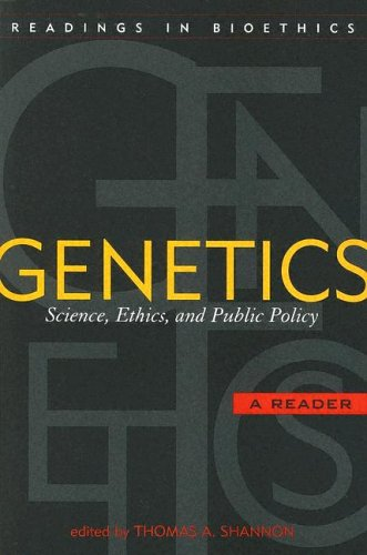Genetics: Science, Ethics, and Public Policy (Readings in Bioethics)