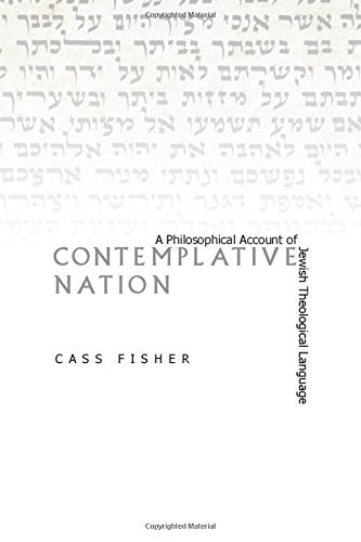 Contemplative Nation: A Philosophical Account of Jewish Theological Language