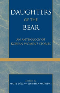 Daughters of the Bear: An Anthology of Korean Women's Stories