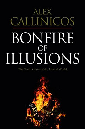Bonfire of Illusions: The Twin Crises of the Liberal World