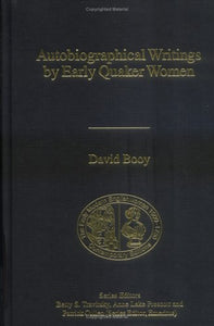 Autobiographical Writings by Early Quaker Women (The Early Modern Englishwoman, 1500-1750: Contemporary Editions)