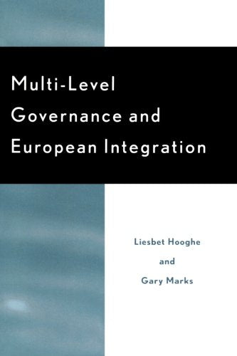 Multi-Level Governance and European Integration (Governance in Europe Series)