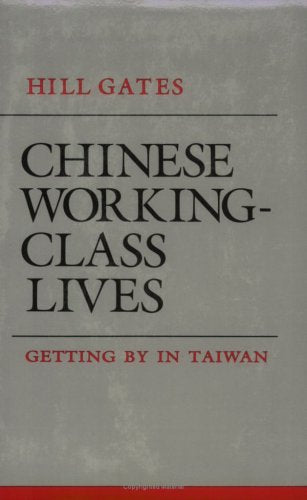 Chinese Working-Class Lives: Getting by in Taiwan (The Anthropology of Contemporary Issues)