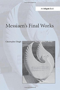 Messiaen's Final Works