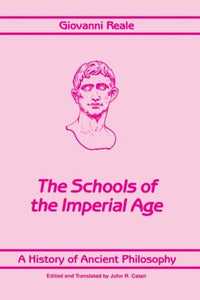 A History of Ancient Philosophy, Vol. 4: The Schools of the Imperial Age (SUNY Series in Philosophy)