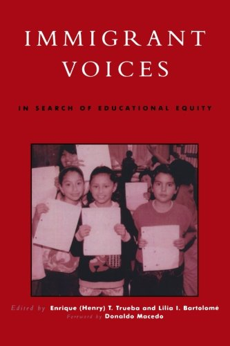 Immigrant Voices: In Search of Educational Equity (Critical Perspectives Series: A Book Series Dedicated to Paulo Freire)