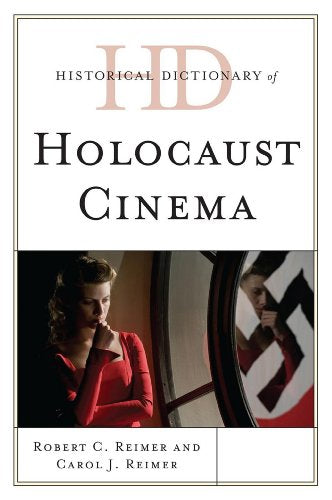 Historical Dictionary of Holocaust Cinema (Historical Dictionaries of Literature and the Arts)