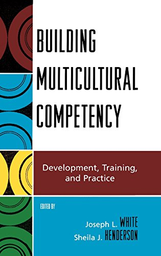Building Multicultural Competency: Development, Training, and Practice