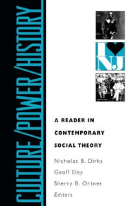 Culture/Power/History: A Reader In Contemporary Social Theory