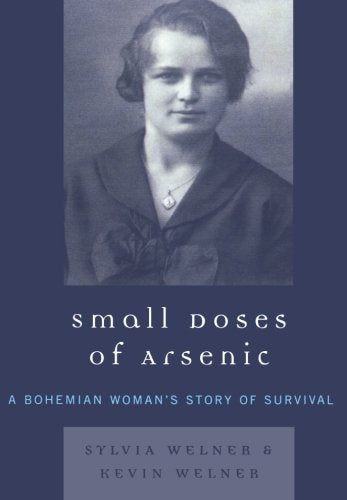 Small Doses of Arsenic: A Bohemian Woman's Story of Survival