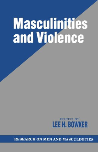 Masculinities and Violence (SAGE Series on Men and Masculinity)