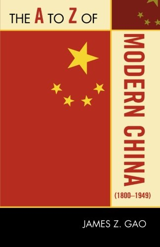 The A to Z of Modern China (1800-1949) (The A to Z Guide Series)