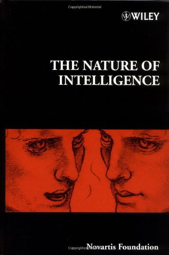 The Nature of Intelligence (Novartis Foundation Symposium, 233)