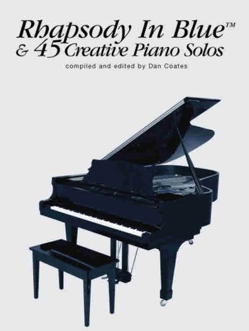 Rhapsody in Blue & 45 Creative Piano Solos