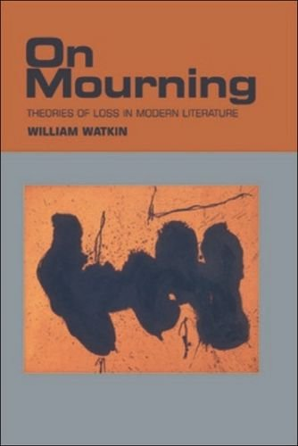On Mourning: Theories of Loss in Modern Literature