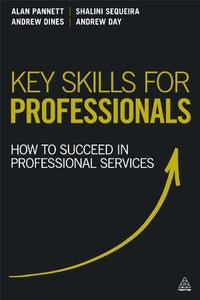 Key Skills for Professionals: How to Succeed in Professional Services