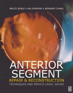 Anterior Segment Repair and Reconstruction: Technical and Medico-Legal Issues, 1e