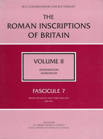 The Roman Inscriptions of Britain Volume II, Fascicule 7 (Vol 2)