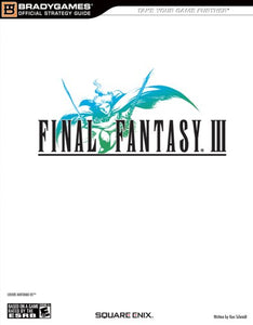 Final Fantasy Iii:  Bradygames Official Strategy Guide