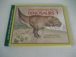 What Happened To The Dinosaurs? (A Let'S-Read-And-Find-Out Science Book)