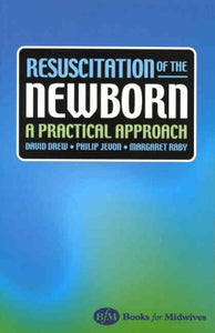 Resuscitation of the Newborn: A Practical Approach, 1e