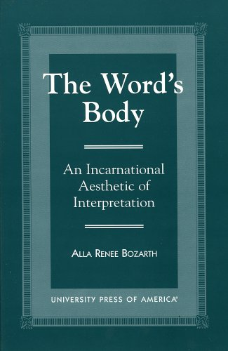 The Word's Body: An Incarnational Aesthetic of Interpretation