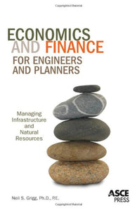 Economics and Finance for Engineers and Planners: Managing Infrastructure and Natural Resources