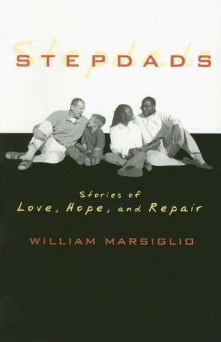 Stepdads: Stories of Love, Hope, and Repair